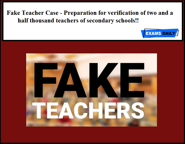 Fake Teacher Case - Preparation for verification of two and a half thousand teachers of secondary schools!!