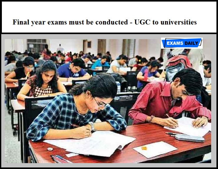 Final year exams must be conducted - UGC to universities
