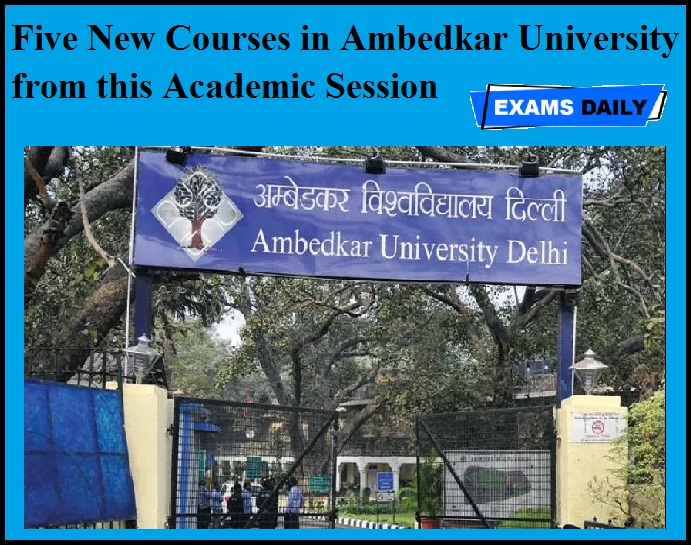 Five New Courses in Ambedkar University from this Academic Session