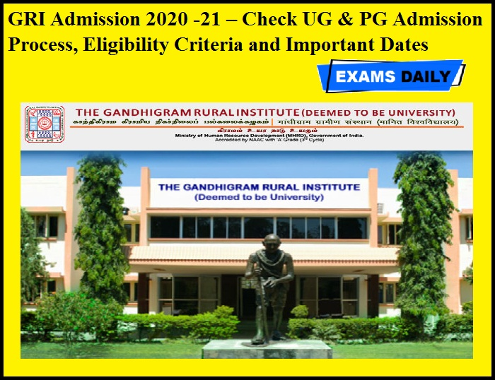 GRI Admission 2020 -21 – Check UG & PG Admission Process, Eligibility Criteria and Important Dates