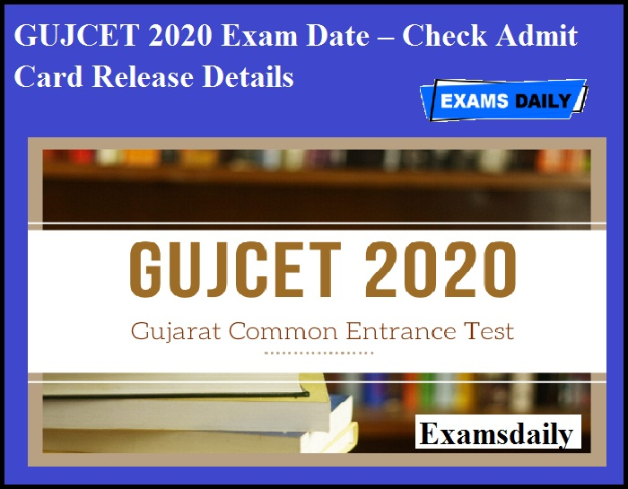 GUJCET 2020 Exam Date – Check Admit Card Release Details