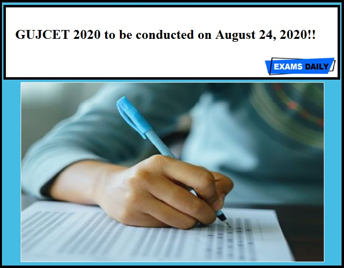 GUJCET 2020 to be conducted on August 24, 2020