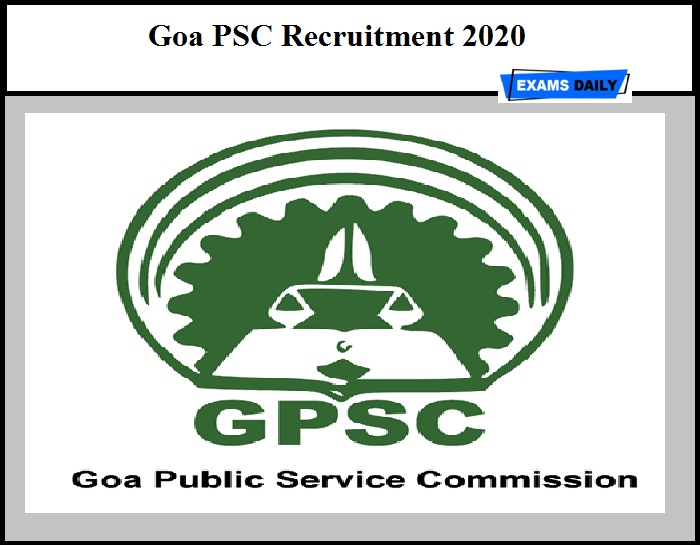 Goa PSC Recruitment 2020 Out – Lecturer & Other Vacancy