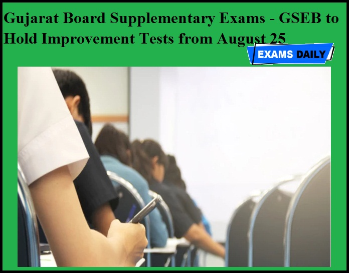 Gujarat Board Supplementary Exams - GSEB to Hold Improvement Tests from August 25
