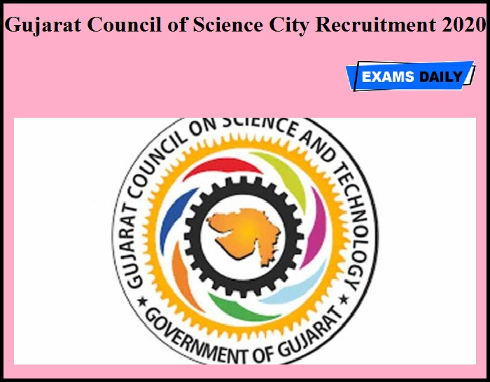 Gujarat Council of Science City Recruitment 2020 OUT