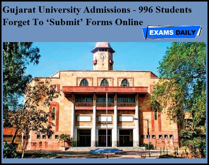 Gujarat University Admissions - 996 Students Forget To 'Submit' Forms Online
