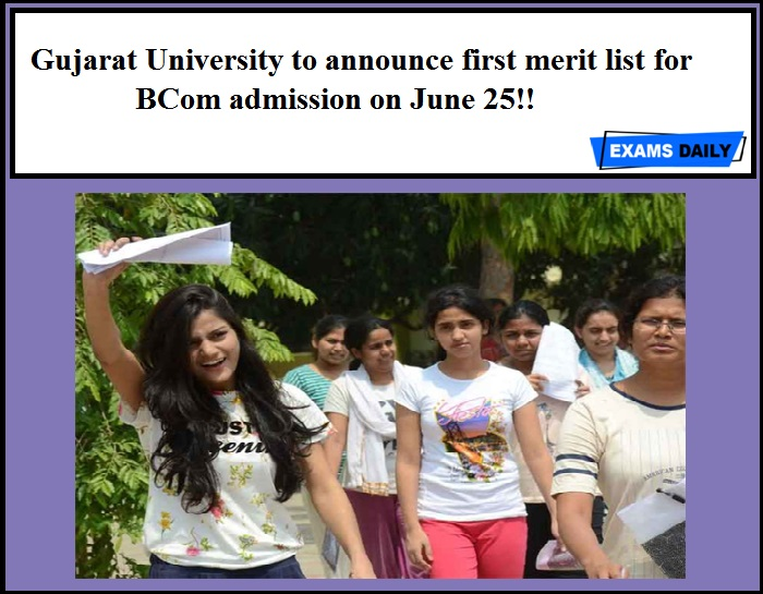 Gujarat University to announce first merit list for BCom admission on June 25!!