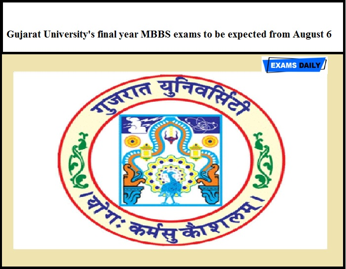 Gujarat University's final year MBBS exams to be expected from August 6