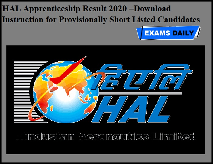 HAL Apprenticeship Result 2020 –Download Instruction for Provisionally Short Listed Candidates