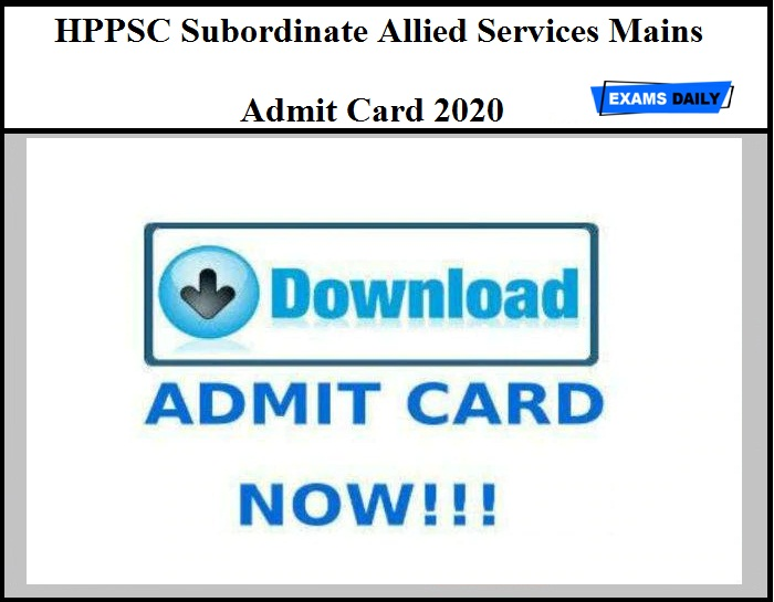 HPPSC Subordinate Allied Services Mains Admit Card 2020 OUT – Download Exam Dates Here