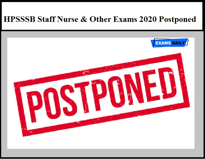 HPSSSB Staff Nurse & Other Exams 2020 Postponed – Download Official Notice Here