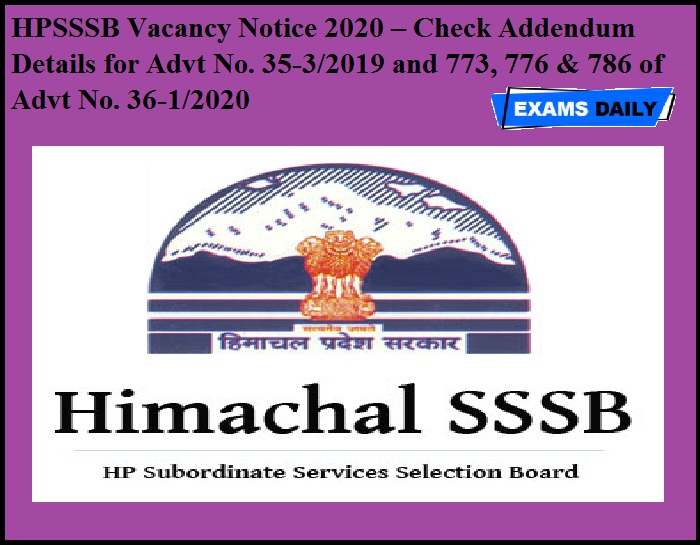 HPSSSB Vacancy Notice 2020 – Check Addendum Details for Advt No. 35-3-2019 and 773, 776 & 786 of Advt No. 36-1-2020