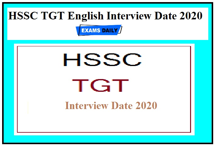 HSSC TGT English Interview Date 2020 Out – Download Here