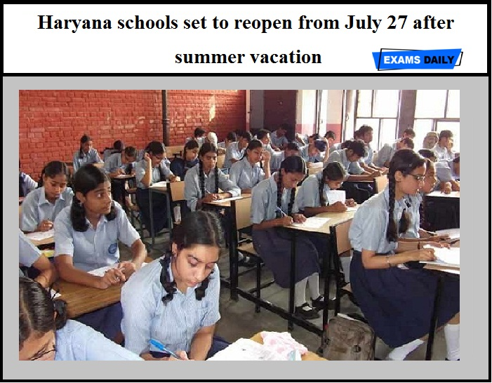 Haryana schools set to reopen from July 27 after summer vacation