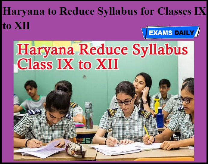 Haryana to Reduce Syllabus for Classes IX to XII