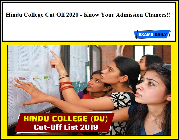 Hindu College Cut Off 2020 - Know Your Admission Chances!!