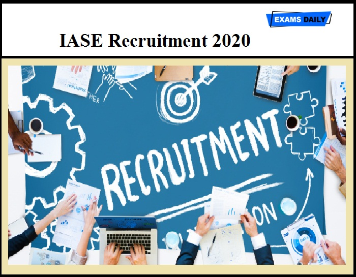 IASE Recruitment 2020 OUT - Assistant Professor & Other Vacancies