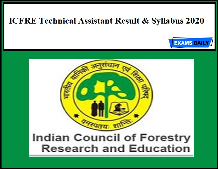 ICFRE Technical Assistant Result 2020 Out – Download Written Exam Syllabus Now!!