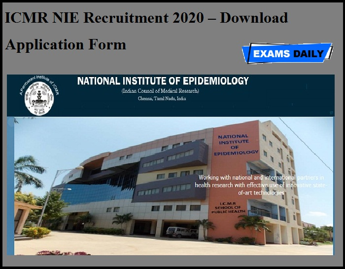 ICMR NIE Recruitment 2020 Out – Download Application Form
