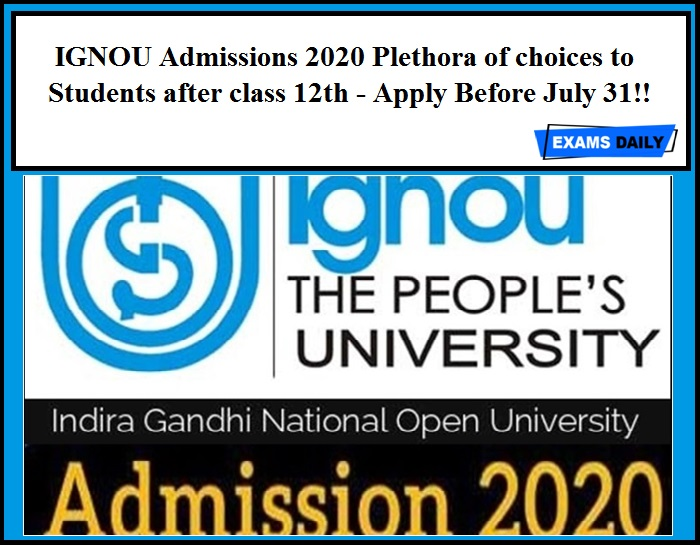 IGNOU Admissions 2020 Plethora of choices to students after class 12th - Apply Before July 31!!