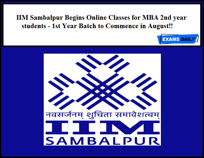 IIM Sambalpur Begins Online Classes for MBA 2nd year students - 1st Year Batch to Commence in August!!