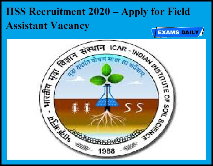 IISS Recruitment 2020 OUT – Apply for Field Assistant Vacancy