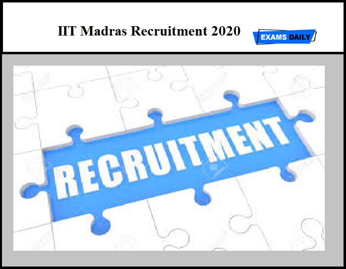 IIT Madras Recruitment 2020 – Research Assistant & Other Post