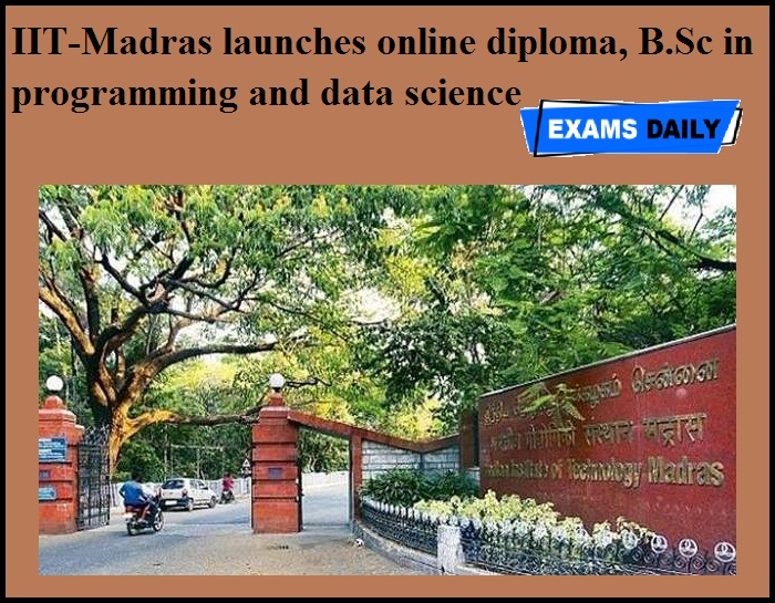 IIT-Madras launches online diploma, B.Sc in programming and data science