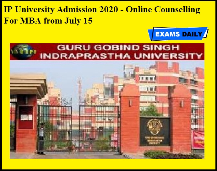 IP University Admission 2020 - Online Counselling For MBA from July 15