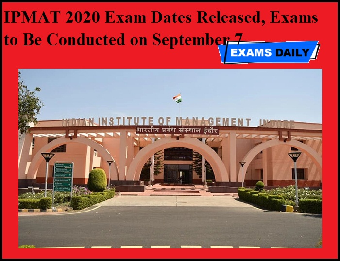 IPMAT 2020 Exam Dates Released, Exams to Be Conducted on September 7