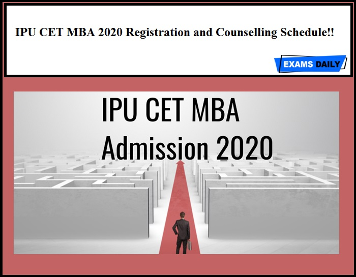 IPU CET MBA 2020 Registration and Counselling Schedule