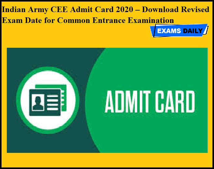 Indian Army CEE Admit Card 2020 – Download Revised Exam Date for Common Entrance Examination