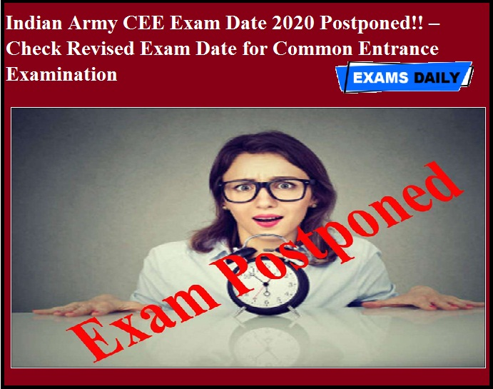 Indian Army CEE Exam Date 2020 Postponed!! –Check Revised Exam Date for Common Entrance Examination