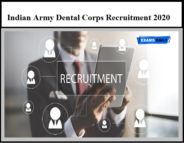 Indian Army Dental Corps Recruitment 2020 - Short Service Commissioned Officer Vacancies