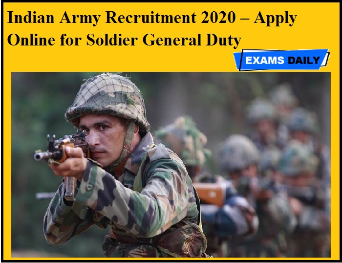 Indian Army Recruitment 2020 OUT – Apply Online for Soldier General Duty