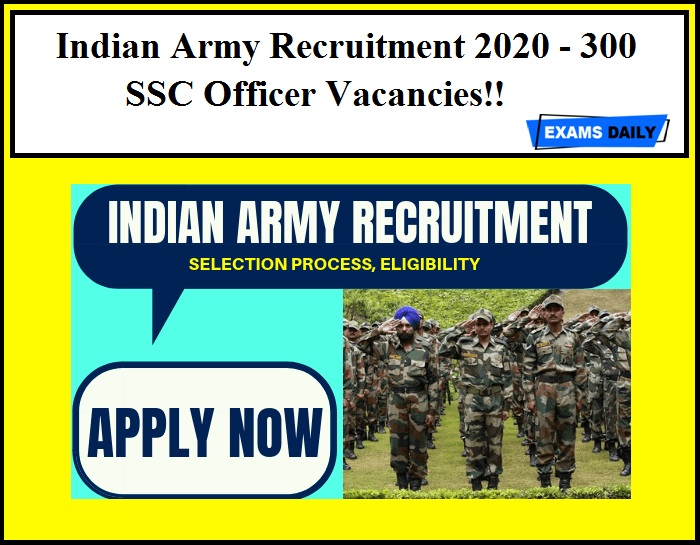 Indian Army Recruitment 2020 Out - Apply Online for 300 SSC Officer Vacancies!!