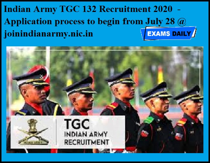 Indian Army TGC 132 Recruitment 2020 OUT - Application process to begin from July 28 @ joinindianarmy.nic.in