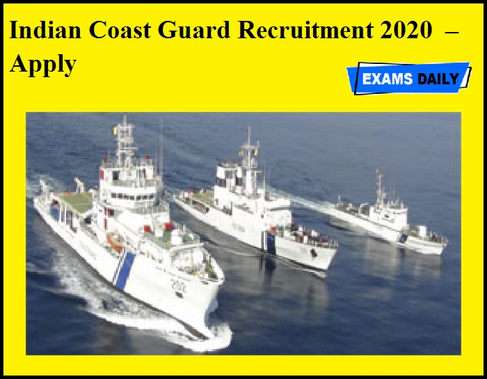 Indian Coast Guard Recruitment 2020 OUT – Apply