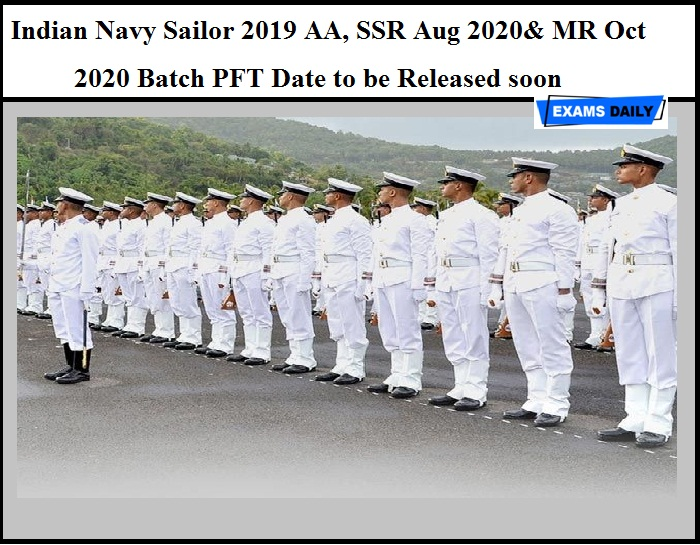 Indian Navy Sailor 2019 AA, SSR Aug 2020& MR Oct 2020 Batch PFT Date to be Released soon