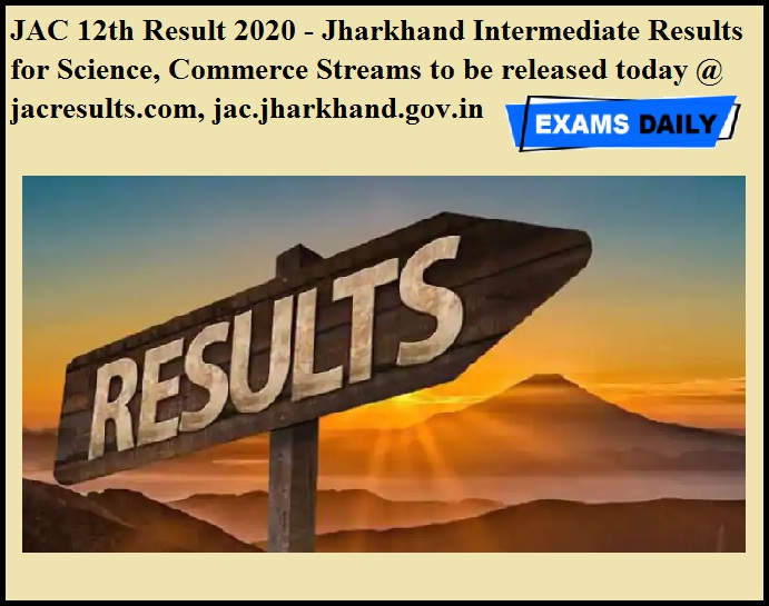 JAC 12th Result 2020 - Jharkhand Intermediate Results for Science, Commerce Streams to be released today @ jacresults.com, jac.jharkhand.gov.in