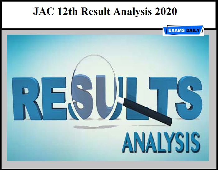 JAC 12th Result Analysis 2020 – Check Jharkhand Intermediate Results Details Here