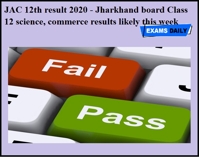 JAC 12th result 2020 - Jharkhand board Class 12 science, commerce results likely this week