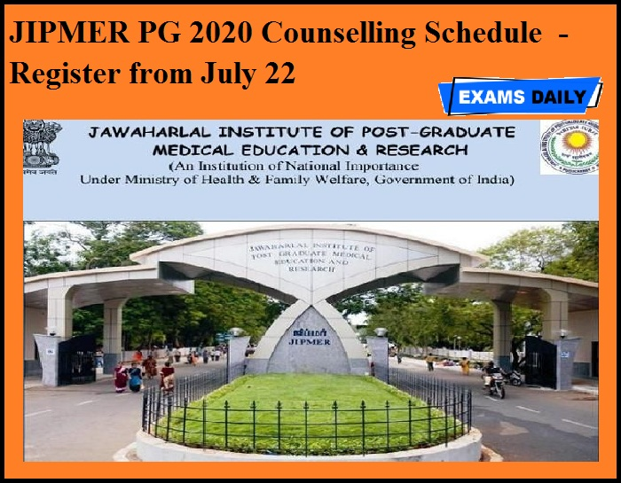 JIPMER PG 2020 Counselling Schedule OUT - Register from July 22