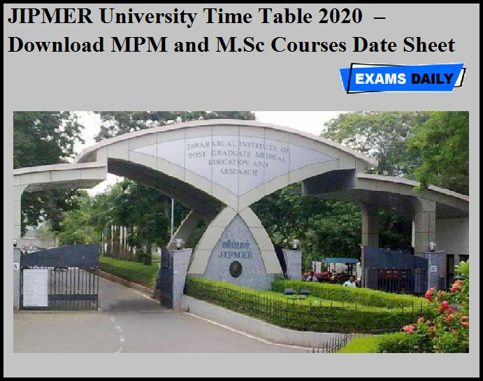 JIPMER University Time Table 2020 OUT – Download MPM and M.Sc Courses Date Sheet