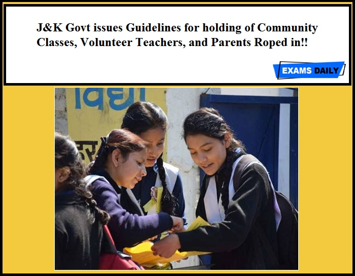 J&K Govt issues Guidelines for holding of Community Classes, Volunteer Teachers, and Parents Roped in!!