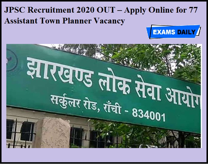 JPSC Recruitment 2020 OUT – Apply Online for 77 Assistant Town Planner Vacancy