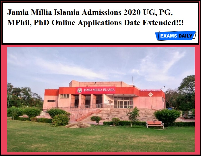 Jamia Millia Islamia Admissions 2020 UG, PG, MPhil, PhD Online Applications Date Extended!!!