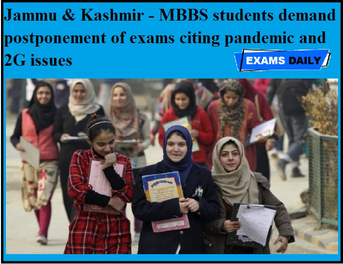 Jammu & Kashmir - MBBS students demand postponement of exams citing pandemic and 2G issues