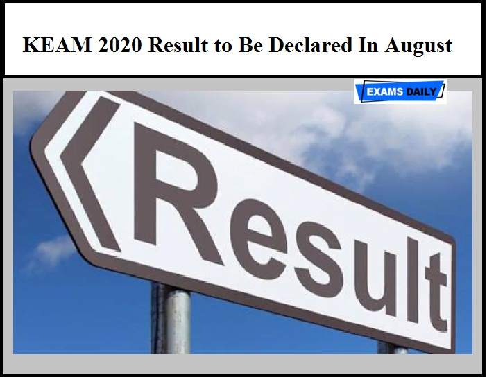 KEAM 2020 Result to Be Declared In August – Get Details Here