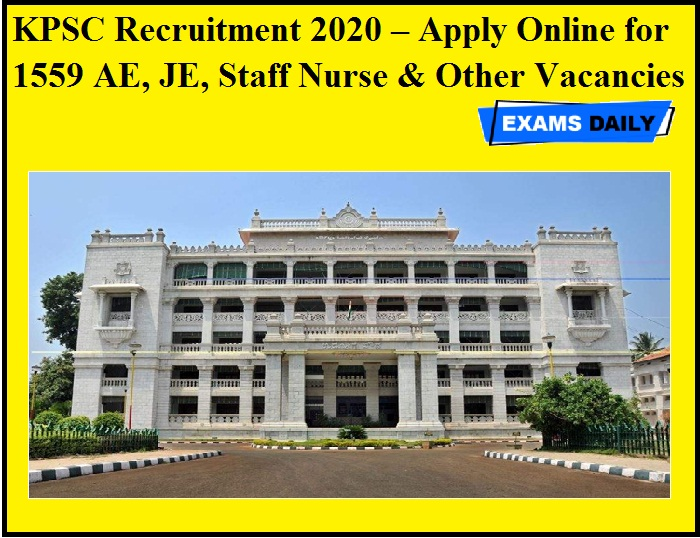 KPSC Recruitment 2020 OUT – Apply Online for 1559 AE, JE, Staff Nurse & Other Vacancies